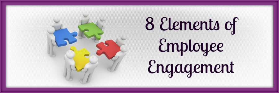 Eight Elements of Employee Engagement